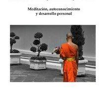 Hacia el despertar espiritual Meditación, autoconocimiento y desarrollo personal  Autor: José Manuel Martínez Sánchez