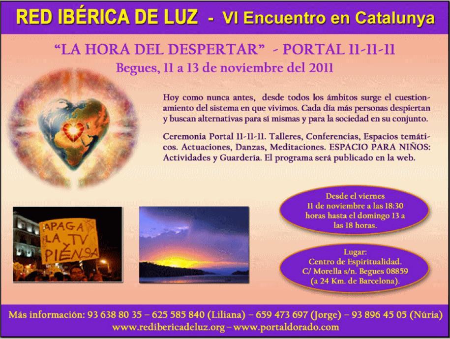 """RED IBERICA DE LUZ1 Red Ibérica de Luz VI Encuentro en Catalunya.""""La hora del Despertar"""".Celebración del Portal 11 11 11"""