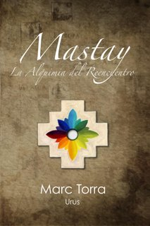 Marct Torra Portada Mastay Mastay, la Alquimia del Reencuentro por Marc Torra (Urus)