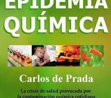 """""""La epidemia química""""un alegato contra la contaminación y a favor de una vida más sana"""