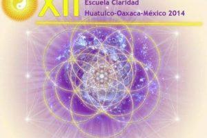 Encuentro Internacional Escuela de la Claridad ~ Huatulco – Oaxaca-  Mexico 2014