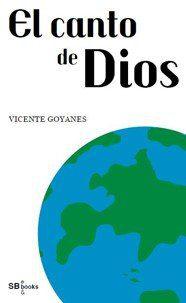libro El Canto de Dios de Vicente Goyanes