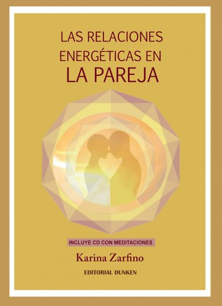 Las Relaciones Energéticas En La Pareja- Karina Zarfino