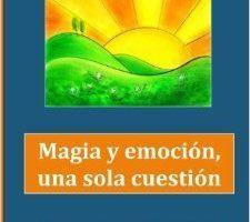 Libro:  Magia y Emoción, Una Sola Cuestión de Andrea Martel Sotomayor