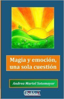 Andrea Martel Sotomayor - Magia y emocion