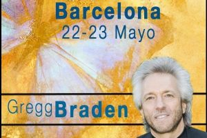 «Un Puente entre Ciencia, Espiritualidad y el Mundo Real», Gregg Braden en España Barcelona 22-23 Mayo 2015