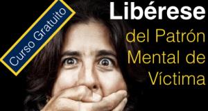 20150819_escuela_sabiduria_curso_gratis_gratuito_liberese_patron_mental_victima