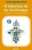 Libros: El Laberinto de las Luciérnagas ,  Te escribo desde las estrellas y Alegorías de Carme Martínez Primo