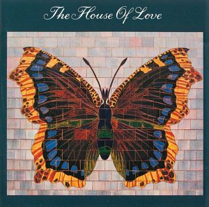 House of Love Butterfly 1990