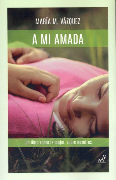 """20170118 jorge id121282 a mi amada un libro sobre la mujer sobre nosotras 9788495593870 - """"A mi amada"""" Un libro sobre la mujer, sobre nosotras. - hermandadblanca.org"""