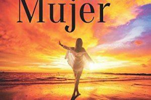 """""""Medicina con forma de Mujer"""" Una novela espiritual que inspira e invita a VIVIR"""