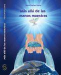 """20180122 jorge id137371 mam libro mas alla manos maestras - Presentación del libro: """"Más allá de las manos maestras"""",por Marisa Sánchez Lastras - hermandadblanca.org"""
