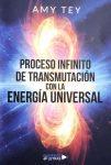 portada libro proceso infinito transmutacion energia universal amy tey ID157461 - hermandadblanca.org