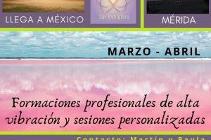 Formaciones profesionales de alta vibración y sesiones personalizadas – Ser Evolutivo – Mérida México – Marzo 2019