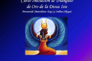 Curso Iniciación al Triangulo de Oro de la Diosa Isis – Presencial en Barcelona y Online durante todo el año