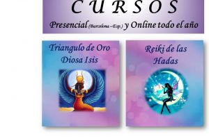 Cursos: Reiki de las Hadas y Triángulo de Oro Diosa Isis – Presencial en Barcelona y Online