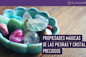 Propiedades mágicas de las piedras y cristales preciosos