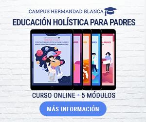 curso campus hermandad blanca educación holistica para padres